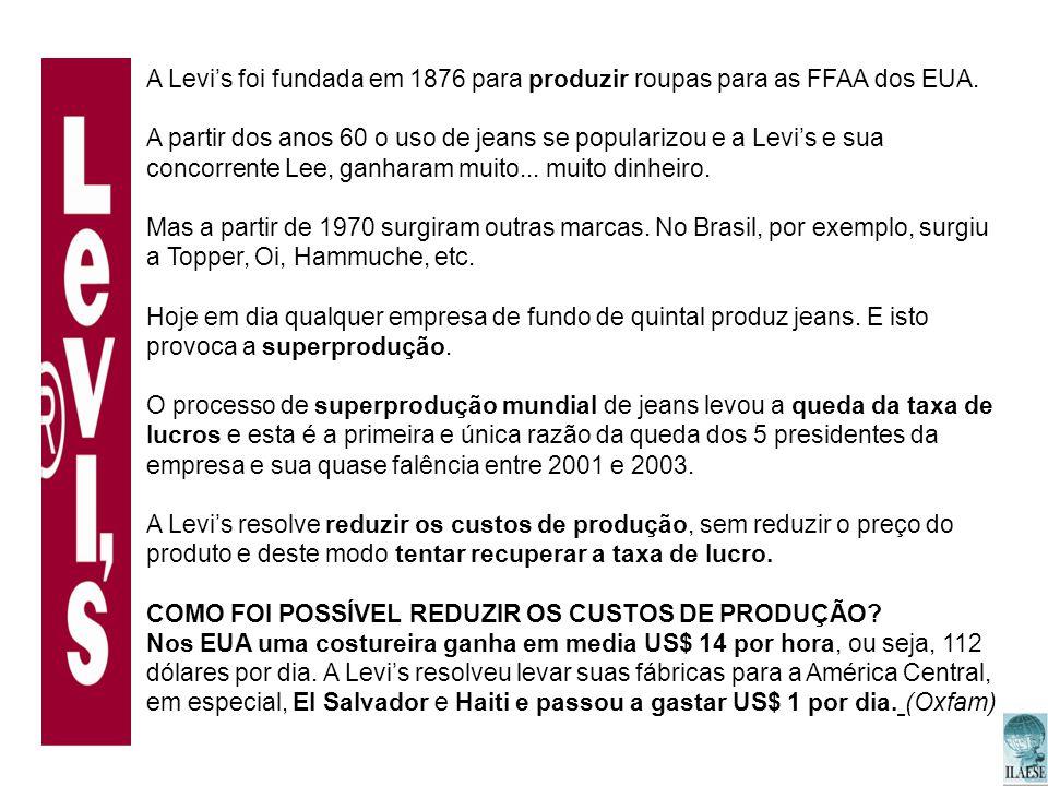 A Levi's foi fundada em 1876 para produzir roupas para as FFAA dos EUA.