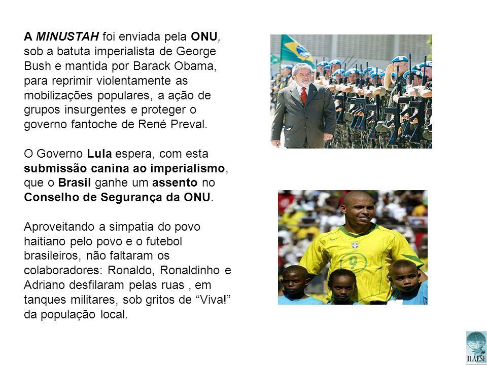 A MINUSTAH foi enviada pela ONU, sob a batuta imperialista de George Bush e mantida por Barack Obama, para reprimir violentamente as mobilizações populares, a ação de grupos insurgentes e proteger o governo fantoche de René Preval.