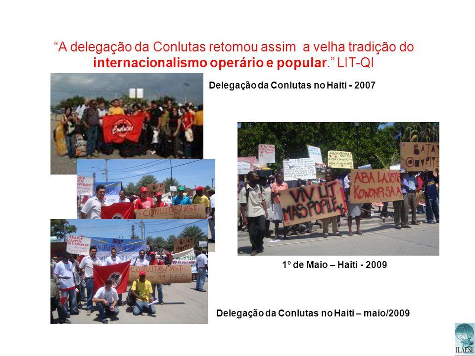 A delegação da Conlutas retomou assim a velha tradição do internacionalismo operário e popular. LIT-QI