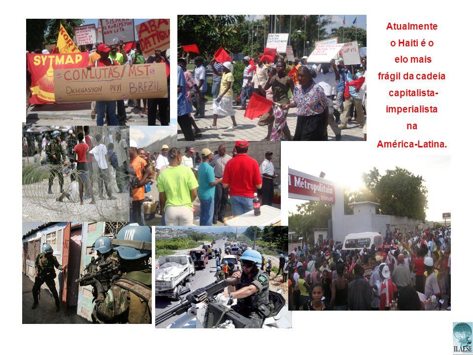 Atualmente o Haiti é o elo mais frágil da cadeia capitalista-