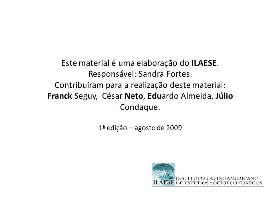Este material é uma elaboração do ILAESE. Responsável: Sandra Fortes.