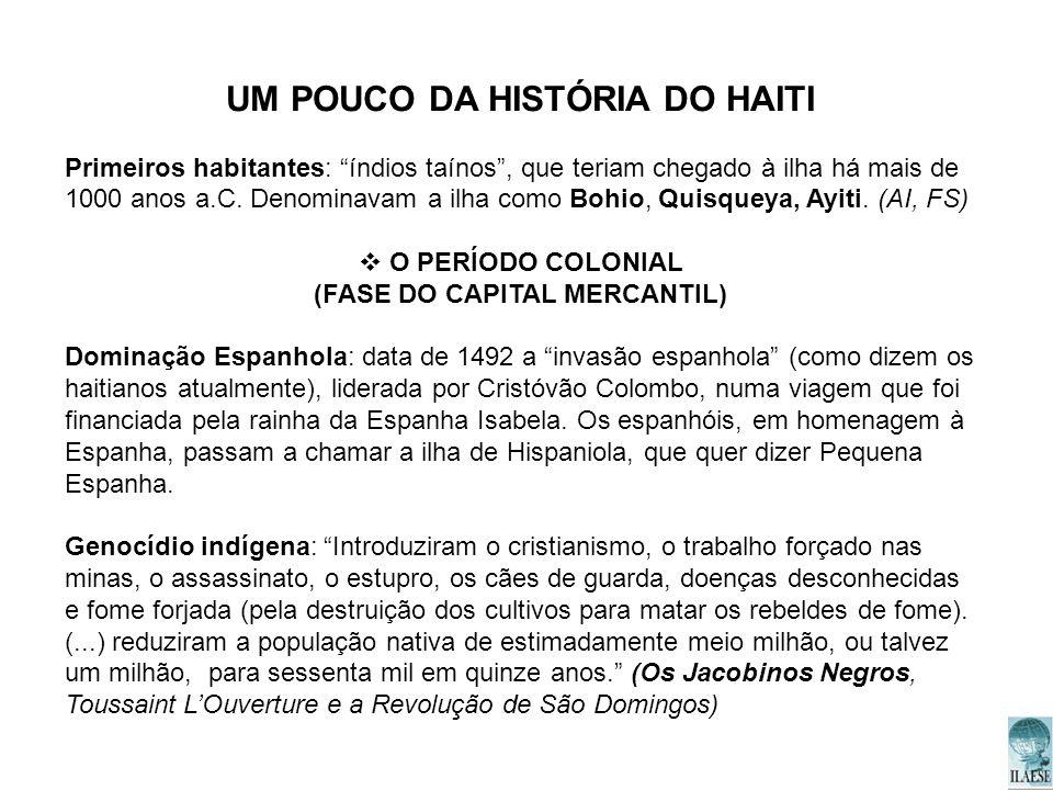 UM POUCO DA HISTÓRIA DO HAITI (FASE DO CAPITAL MERCANTIL)