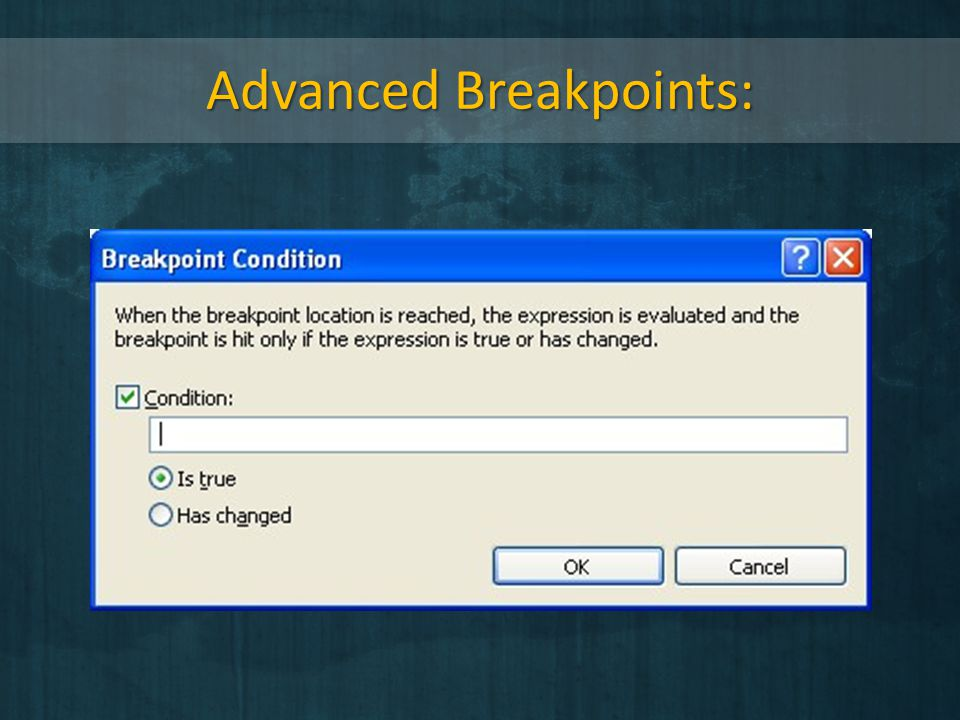 Advanced Breakpoints: