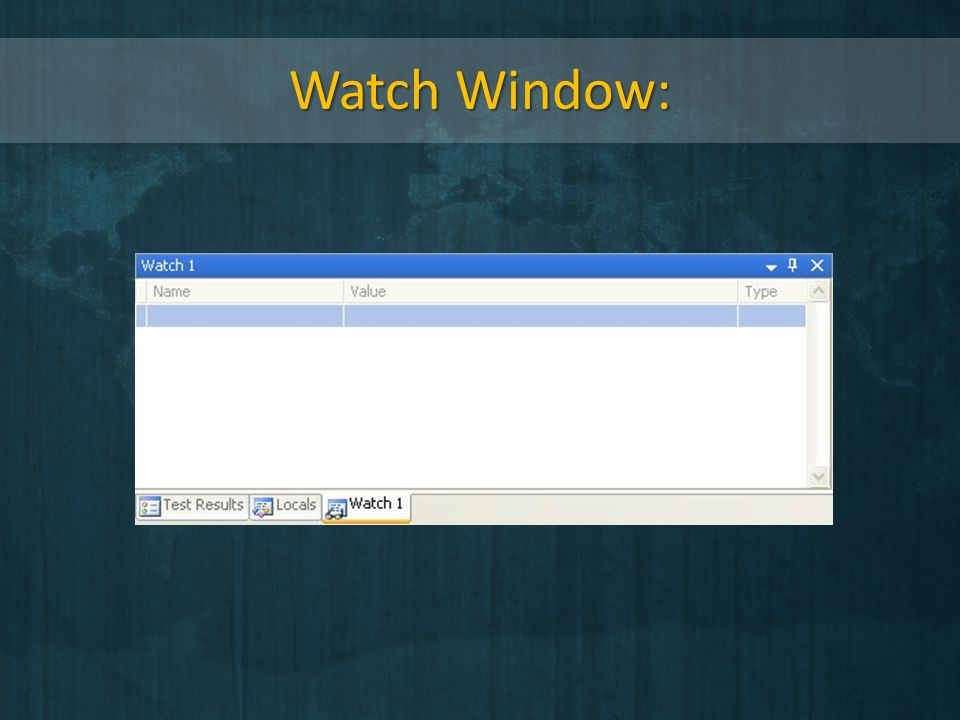 Watch Window: