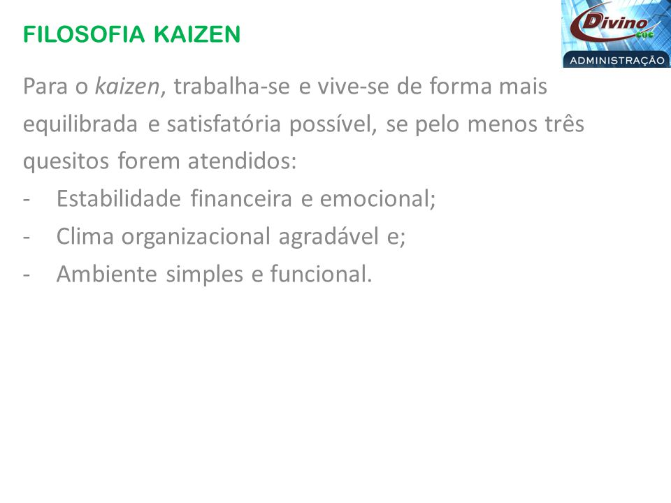 Para o kaizen, trabalha-se e vive-se de forma mais