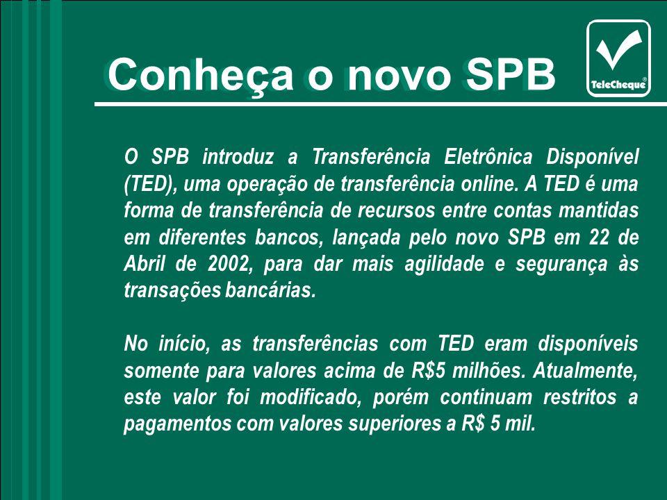 Conheça o novo SPB Conheça o novo SPB