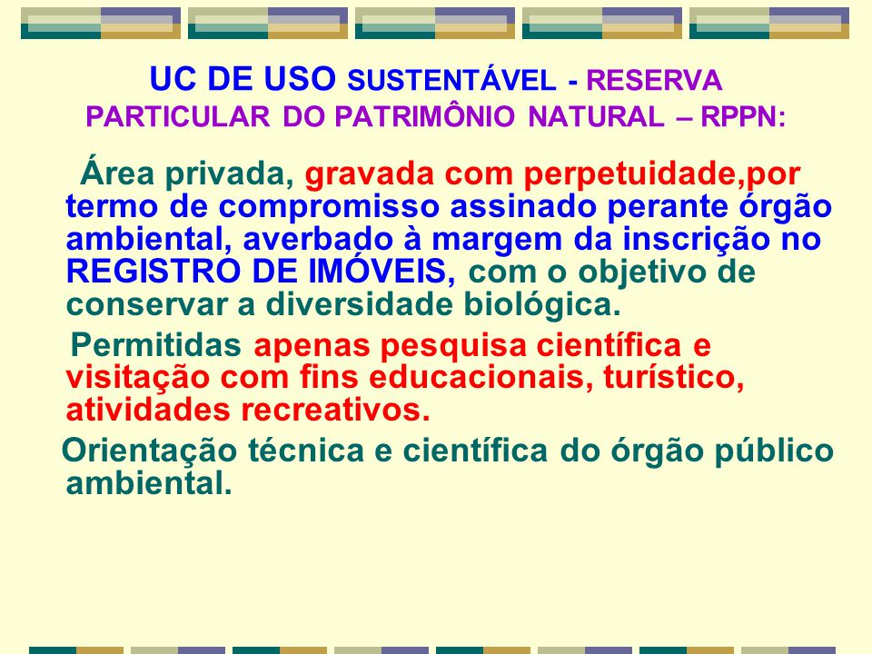UC DE USO SUSTENTÁVEL - RESERVA PARTICULAR DO PATRIMÔNIO NATURAL – RPPN: