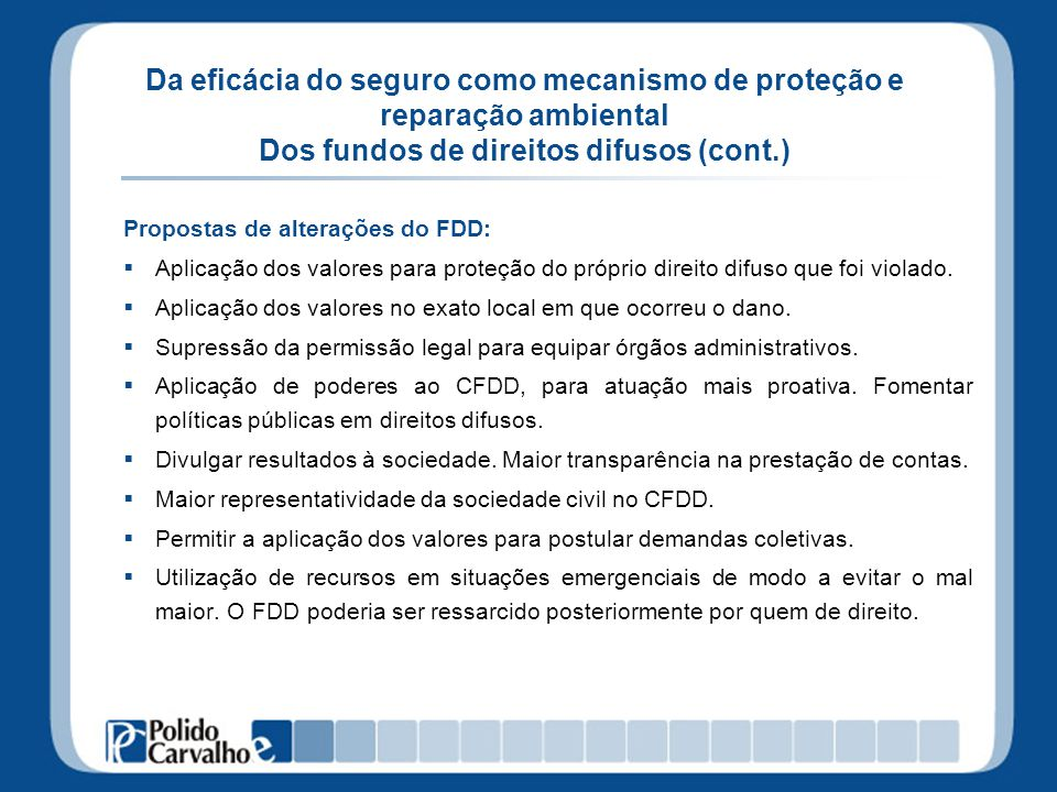 Da eficácia do seguro como mecanismo de proteção e reparação ambiental Dos fundos de direitos difusos (cont.)