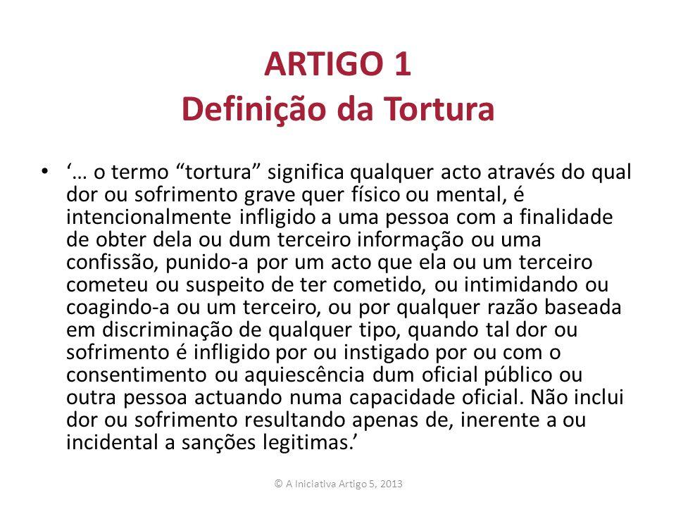 ARTIGO 1 Definição da Tortura