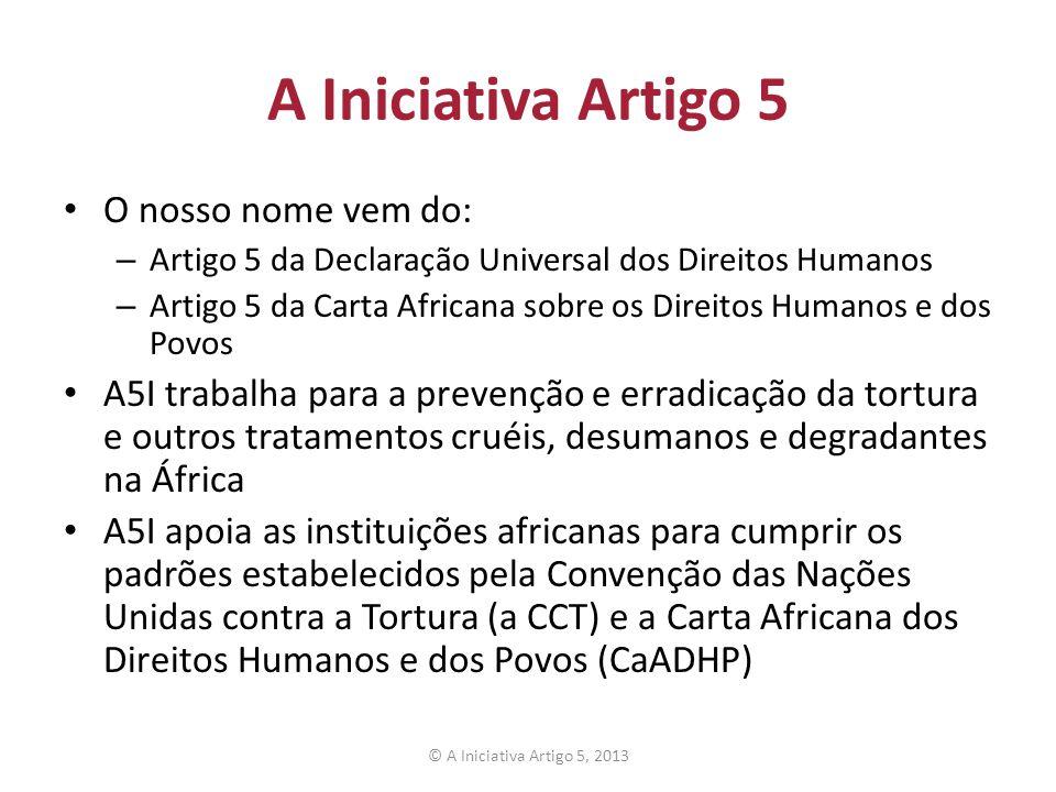 A Iniciativa Artigo 5 O nosso nome vem do: