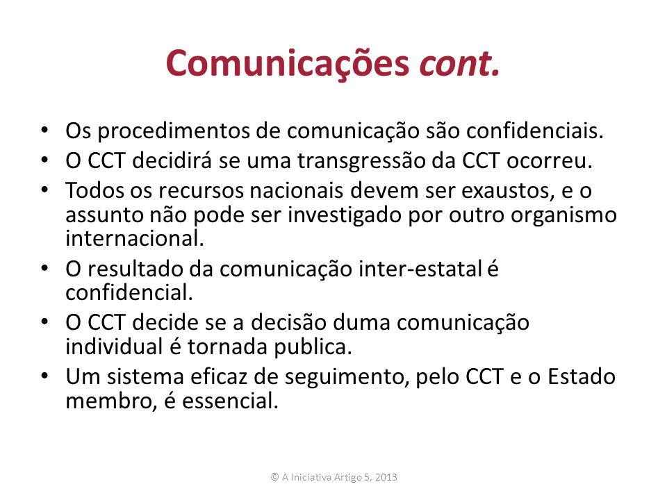 Comunicações cont. Os procedimentos de comunicação são confidenciais.