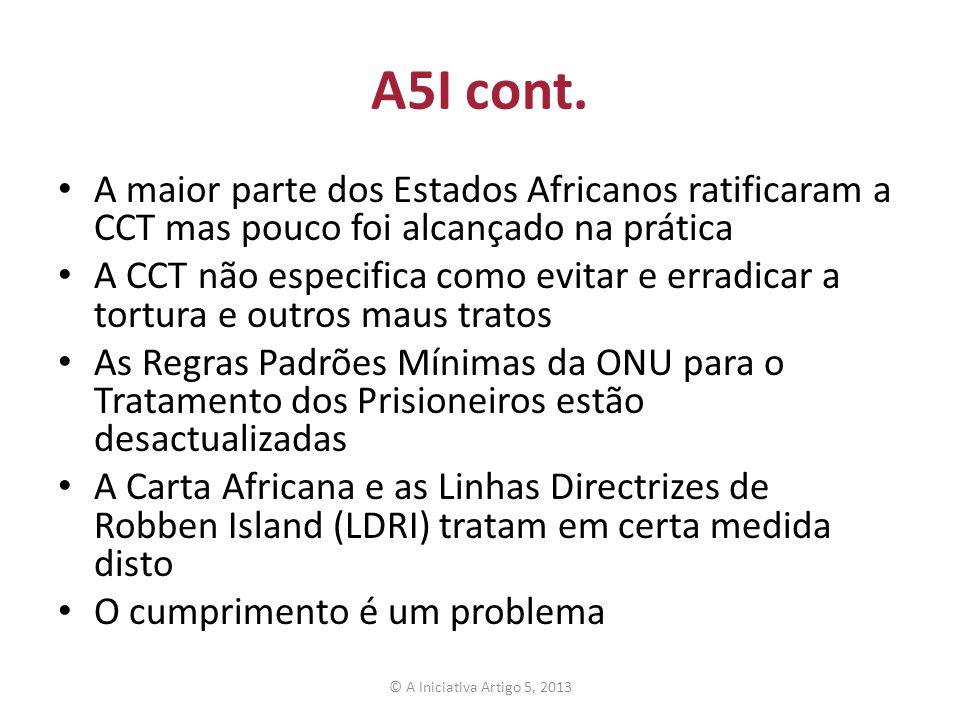 A5I cont. A maior parte dos Estados Africanos ratificaram a CCT mas pouco foi alcançado na prática.