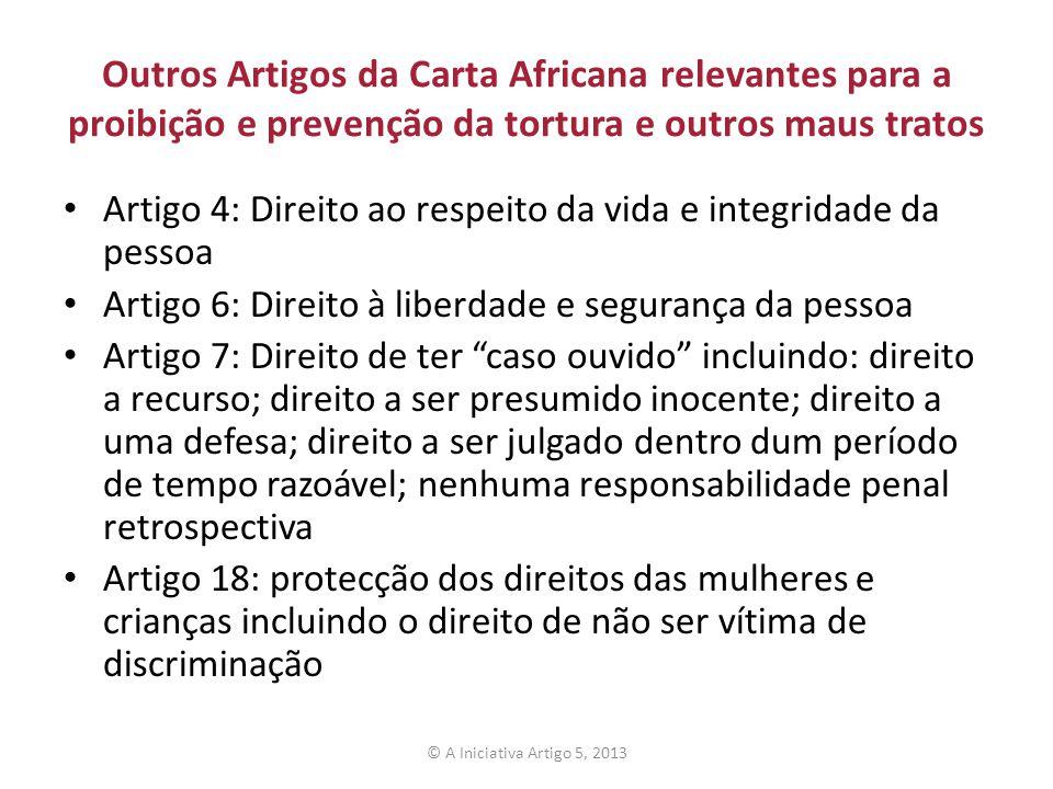 Outros Artigos da Carta Africana relevantes para a proibição e prevenção da tortura e outros maus tratos