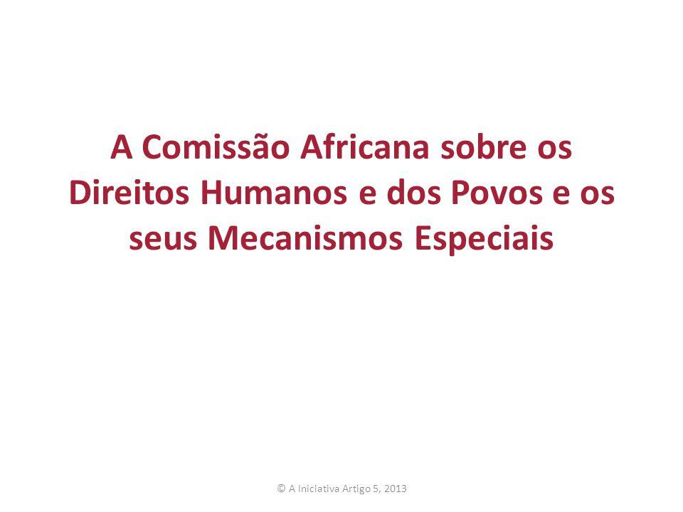 A Comissão Africana sobre os Direitos Humanos e dos Povos e os seus Mecanismos Especiais
