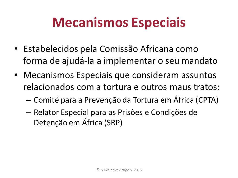Mecanismos Especiais Estabelecidos pela Comissão Africana como forma de ajudá-la a implementar o seu mandato.