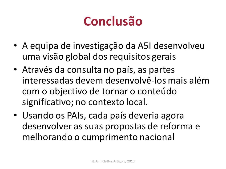 Conclusão A equipa de investigação da A5I desenvolveu uma visão global dos requisitos gerais.