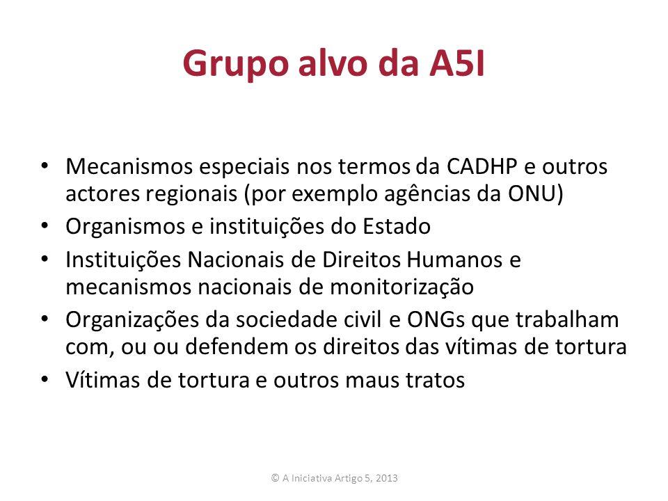 Grupo alvo da A5I Mecanismos especiais nos termos da CADHP e outros actores regionais (por exemplo agências da ONU)
