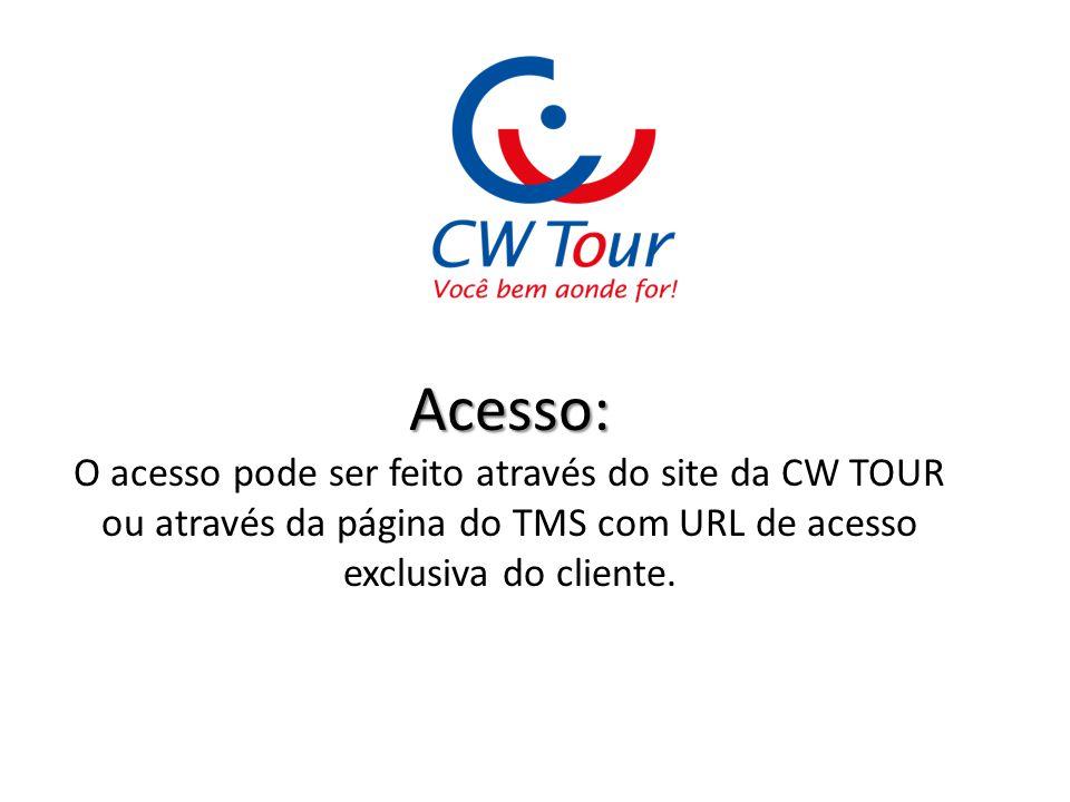 Acesso: O acesso pode ser feito através do site da CW TOUR ou através da página do TMS com URL de acesso exclusiva do cliente.