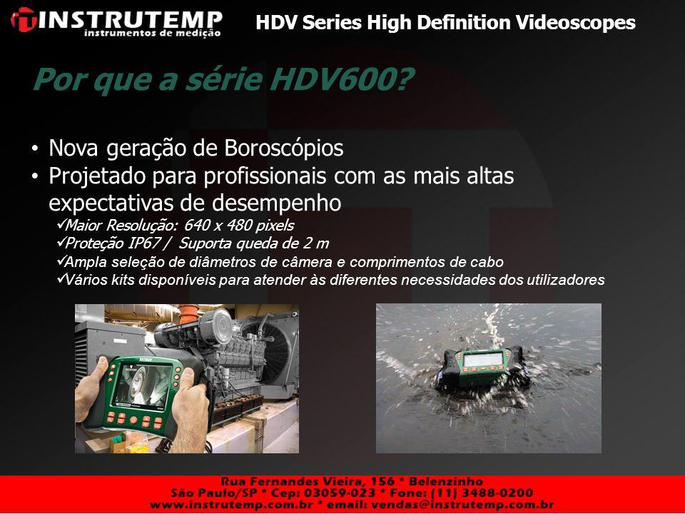 Por que a série HDV600 Nova geração de Boroscópios