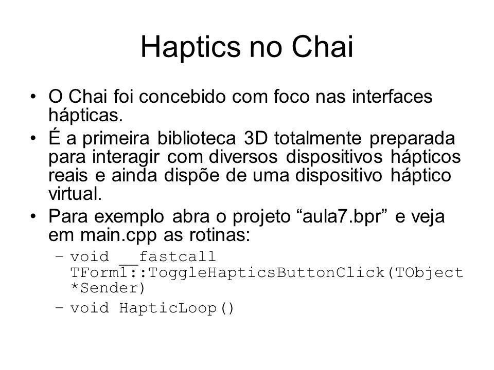 Haptics no Chai O Chai foi concebido com foco nas interfaces hápticas.
