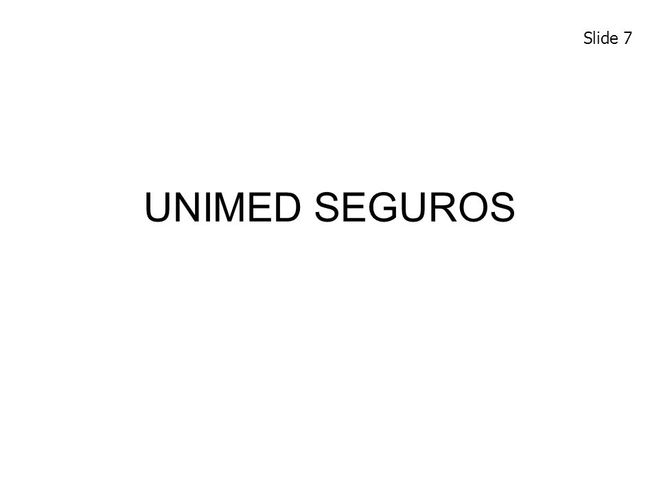 Slide 7 UNIMED SEGUROS