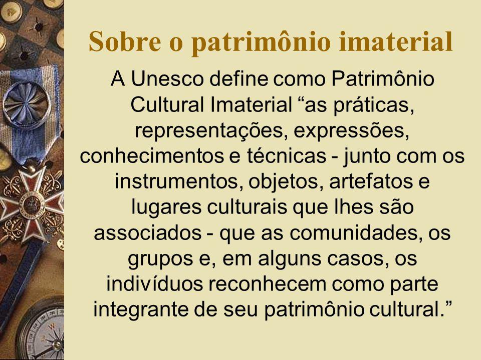 Sobre o patrimônio imaterial