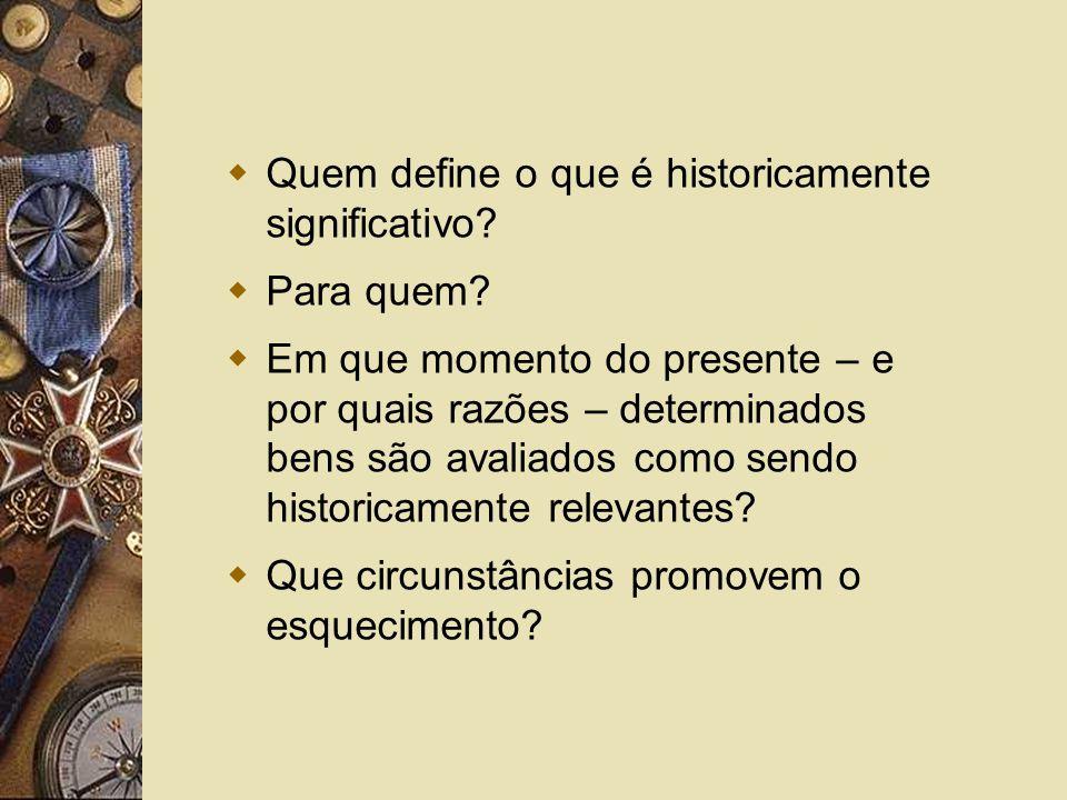 Quem define o que é historicamente significativo