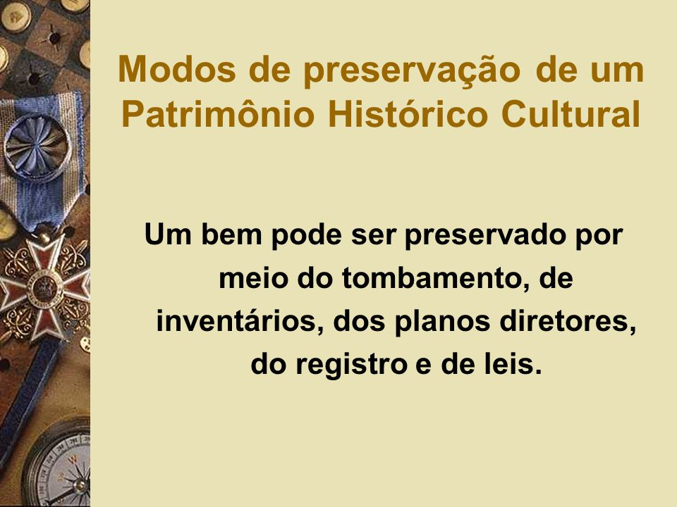 Modos de preservação de um Patrimônio Histórico Cultural