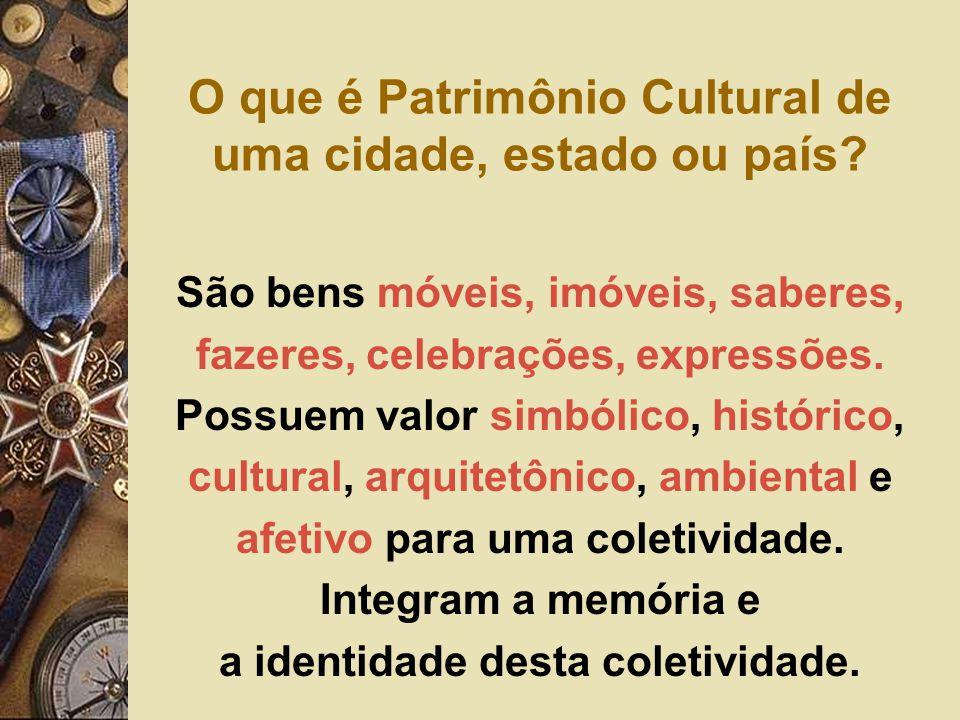 O que é Patrimônio Cultural de uma cidade, estado ou país