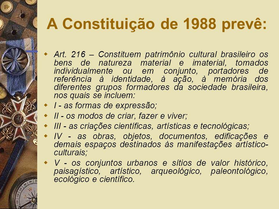 A Constituição de 1988 prevê: