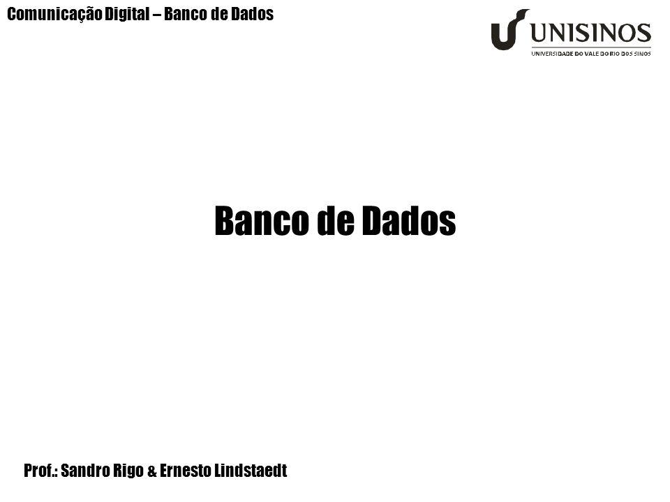 Banco de Dados Comunicação Digital – Banco de Dados