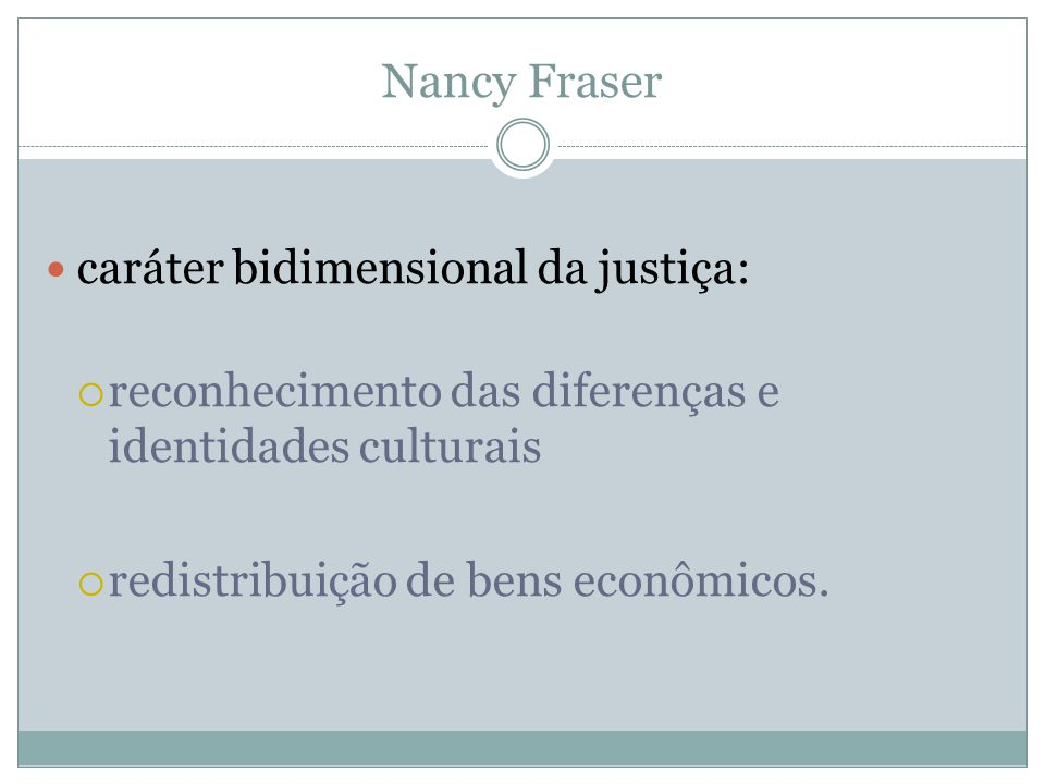 Nancy Fraser caráter bidimensional da justiça: