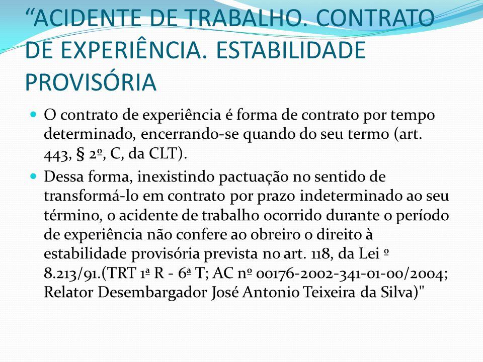 ACIDENTE DE TRABALHO. CONTRATO DE EXPERIÊNCIA. ESTABILIDADE PROVISÓRIA