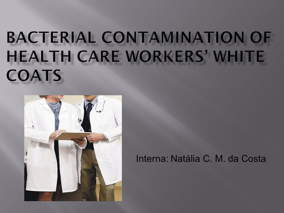 Bacterial contamination of health care workers' white coats
