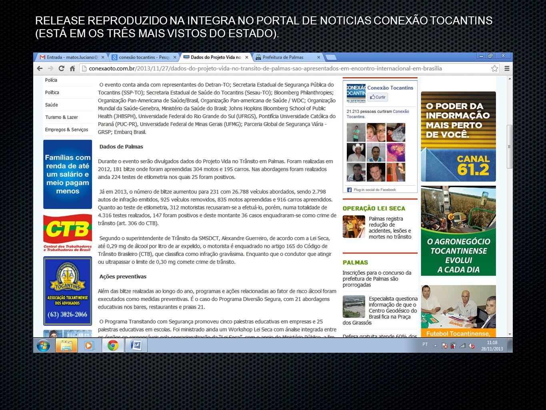 RELEASE REPRODUZIDO NA INTEGRA NO PORTAL DE NOTICIAS CONEXÃO TOCANTINS (ESTÁ EM OS TRÊS MAIS VISTOS DO ESTADO).