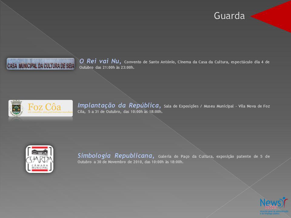 Guarda O Rei vai Nu, Convento de Santo António, Cinema da Casa da Cultura, espectáculo dia 4 de Outubro das 21:00h às 23:00h.