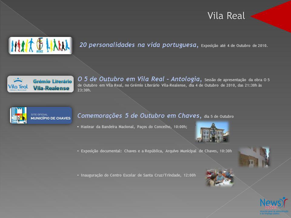 Vila Real 20 personalidades na vida portuguesa, Exposição até 4 de Outubro de 2010.