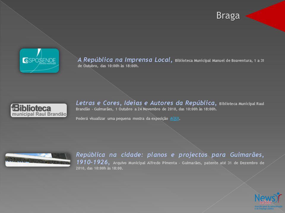 Braga A República na Imprensa Local, Biblioteca Municipal Manuel de Boaventura, 1 a 31 de Outubro, das 10:00h às 18:00h.