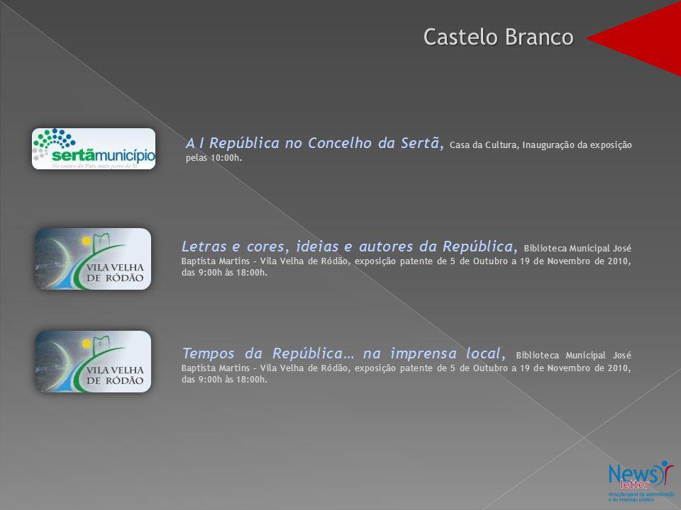 Castelo Branco A I República no Concelho da Sertã, Casa da Cultura, Inauguração da exposição pelas 10:00h.