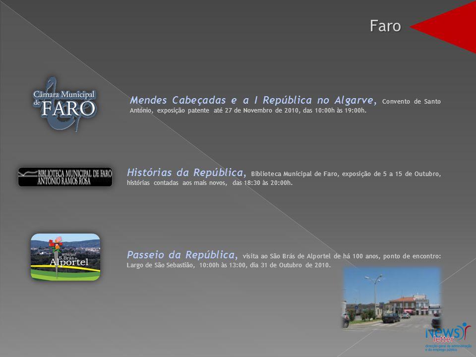 Faro Mendes Cabeçadas e a I República no Algarve, Convento de Santo António, exposição patente até 27 de Novembro de 2010, das 10:00h às 19:00h.