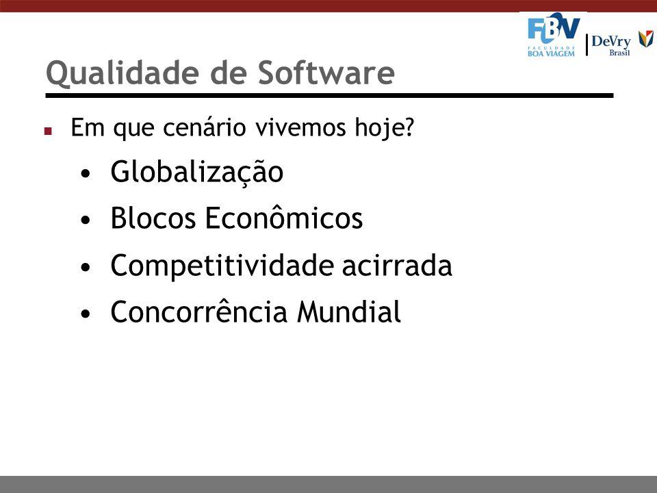 Qualidade de Software Globalização Blocos Econômicos
