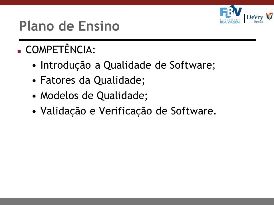 Plano de Ensino COMPETÊNCIA: Introdução a Qualidade de Software;