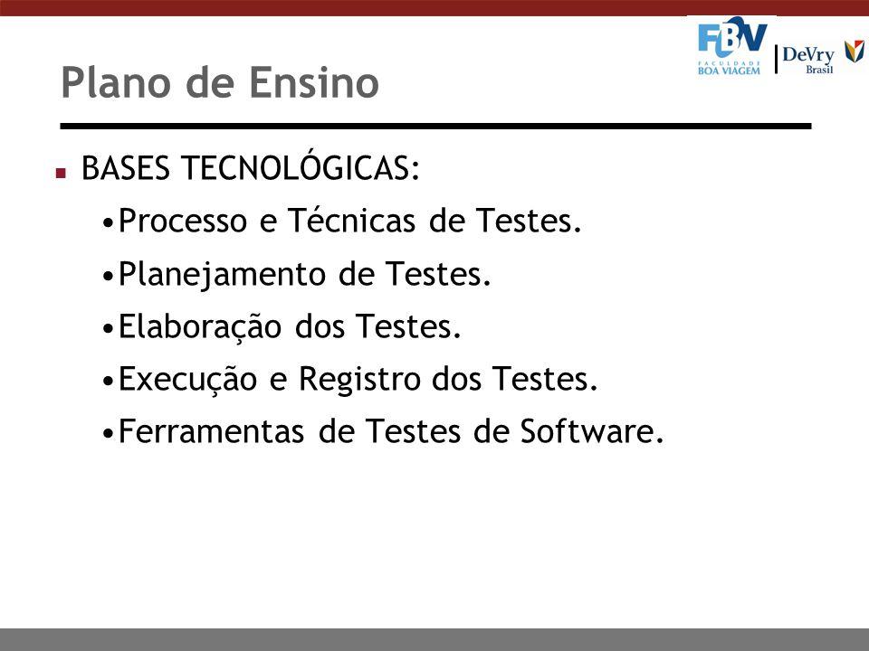 Plano de Ensino BASES TECNOLÓGICAS: Processo e Técnicas de Testes.