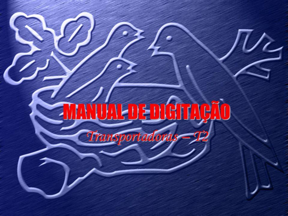 MANUAL DE DIGITAÇÃO Transportadoras – T2