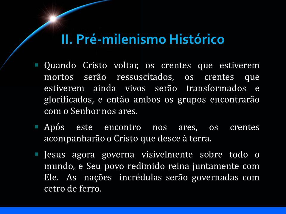 II. Pré-milenismo Histórico