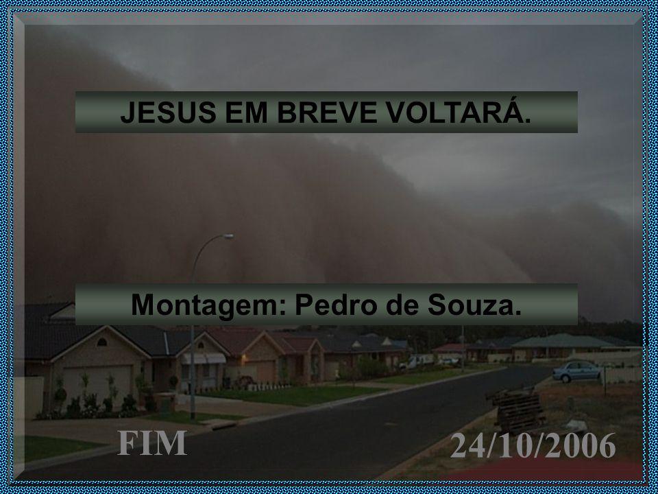 Montagem: Pedro de Souza.