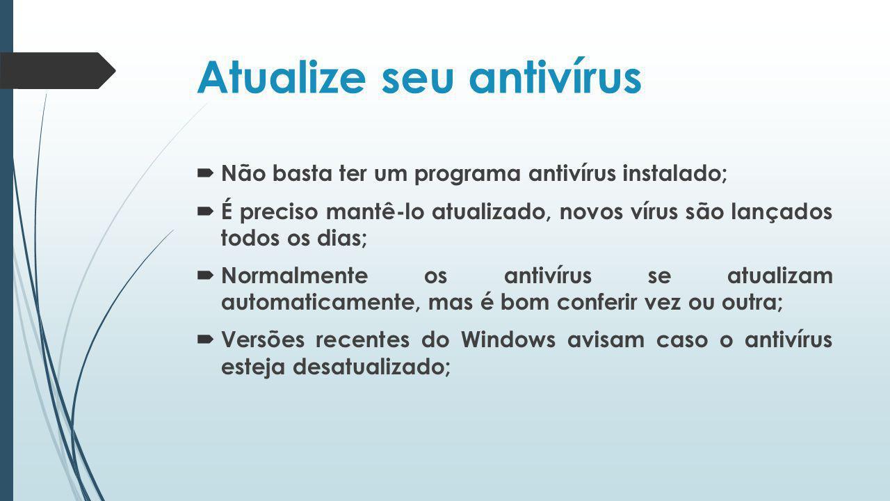 Atualize seu antivírus