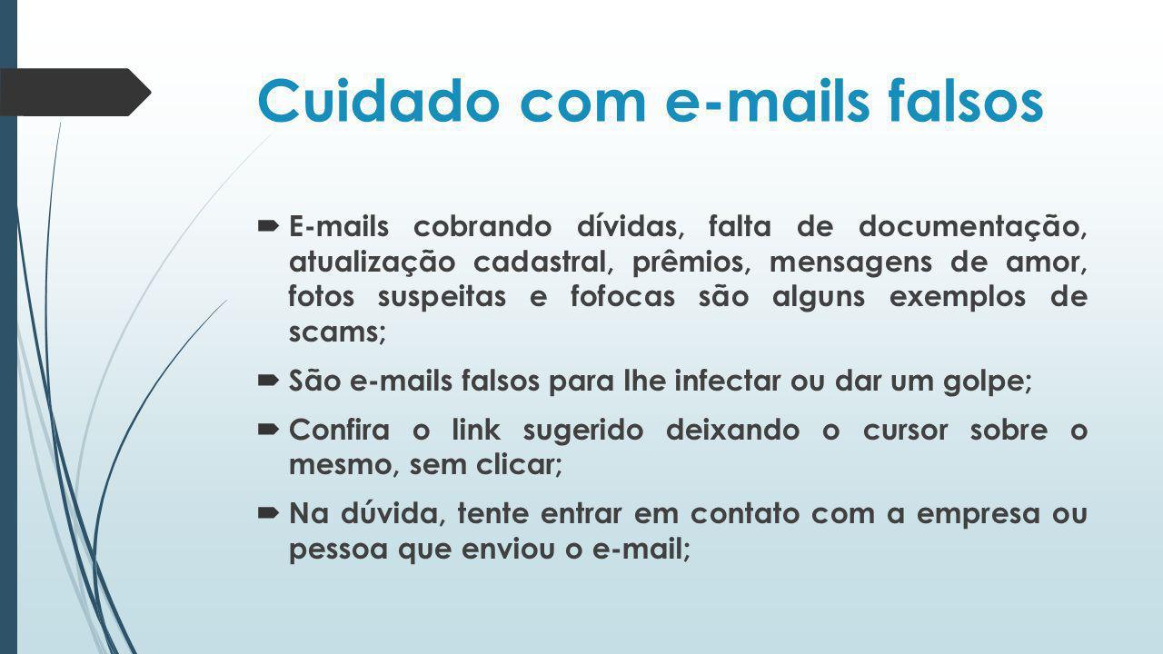 Cuidado com e-mails falsos