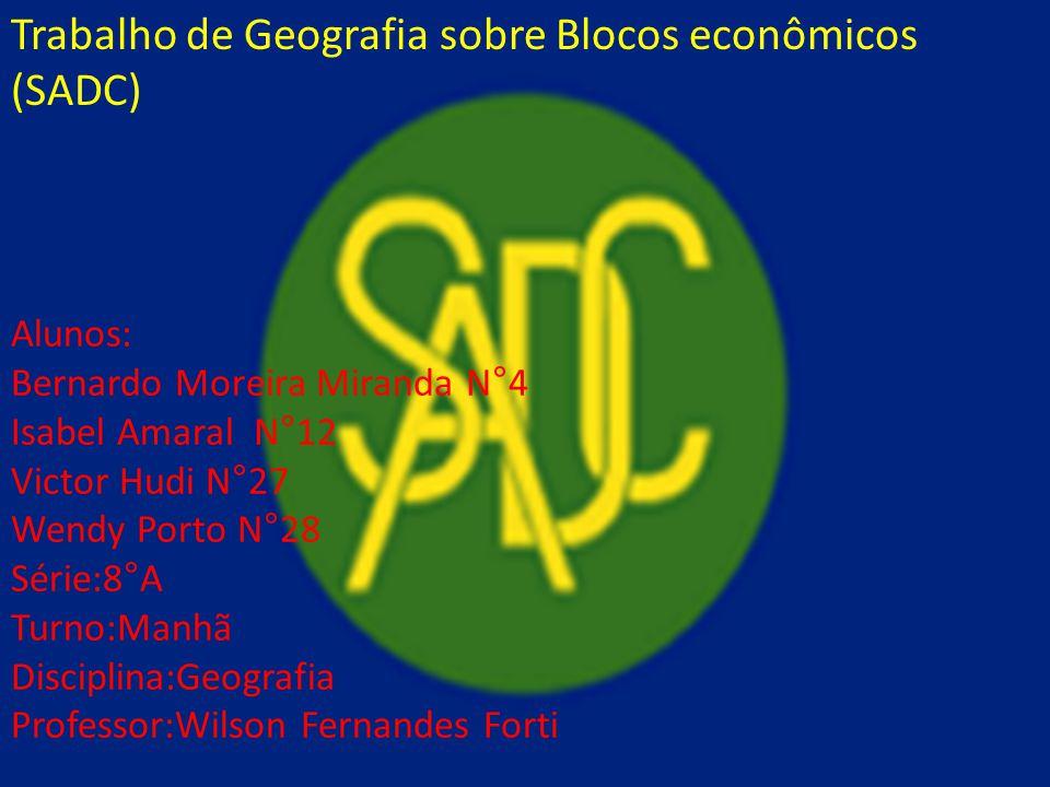 Trabalho de Geografia sobre Blocos econômicos (SADC)