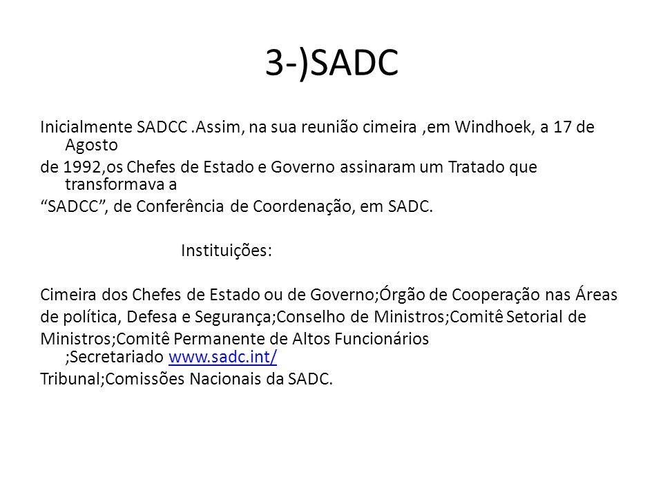 3-)SADC Inicialmente SADCC .Assim, na sua reunião cimeira ,em Windhoek, a 17 de Agosto.